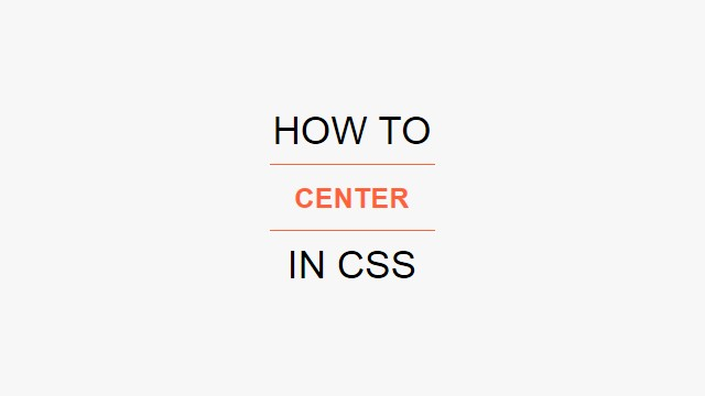 How to Center in CSS?