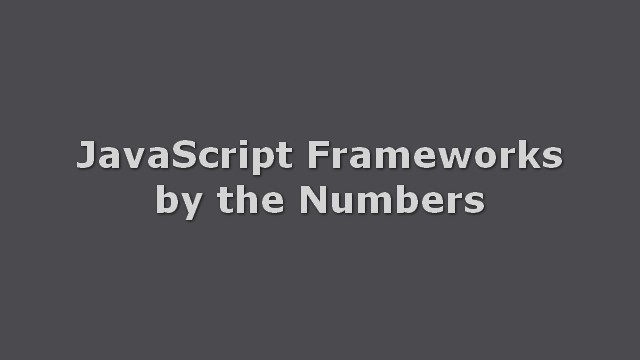 JavaScript Frameworks by the Numbers, Winter 2018